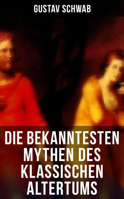 Фото - Gustav Schwab Die bekanntesten Mythen des klassischen Altertums eduard meyer geschichte des altertums band 3