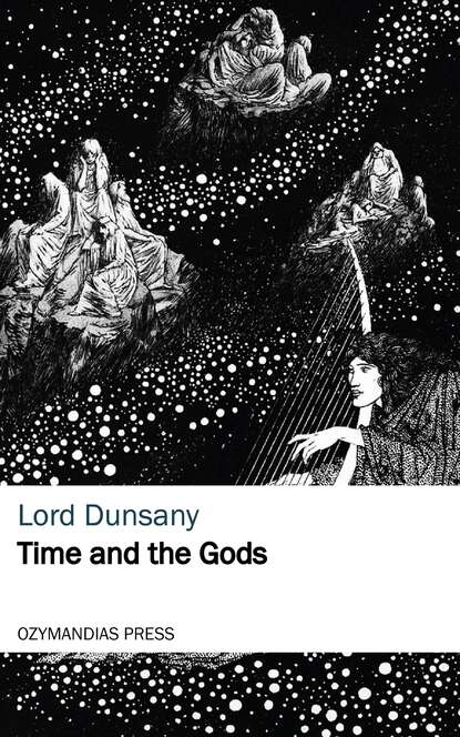 Lord Dunsany Time and the Gods lord dunsany the english spirit