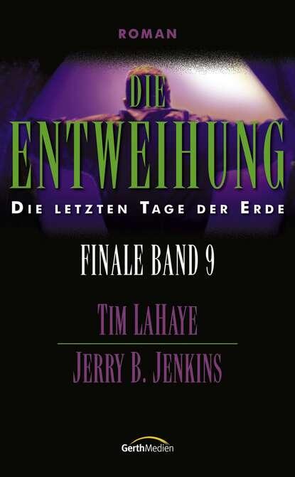 tim lahaye die ernte finale 4 Tim LaHaye Die Entweihung – Finale 9