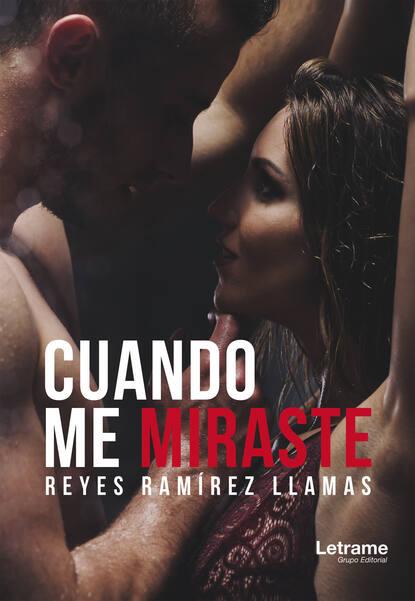 Reyes Ramírez Llamas Cuando me miraste недорого