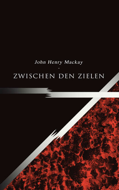 John Henry Mackay Zwischen den Zielen donald mackay scotland farewell