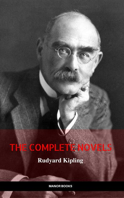 Manor Books Rudyard Kipling: The Complete Novels and Stories (Manor Books) (The Greatest Writers of All Time) чарльз диккенс charles dickens the complete christmas books and stories the greatest writers of all time