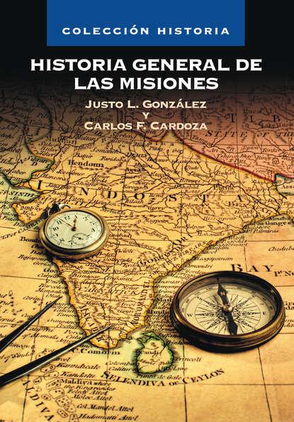 Carlos F. Cardoza Orlandi Historia General de las Misiones lafuente modesto historia general de espana spanish edition