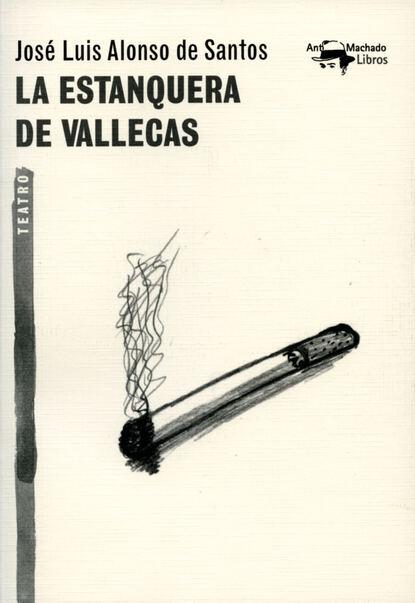 José Luis Alonso de Santos La estanquera de Vallecas rodolfo alonso defensa de la poesía