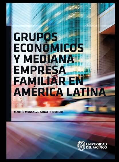 Группа авторов Grupos económicos y mediana empresa familiar en América Latina alfonso torres carrillo educación popular y movimientos sociales en américa latina