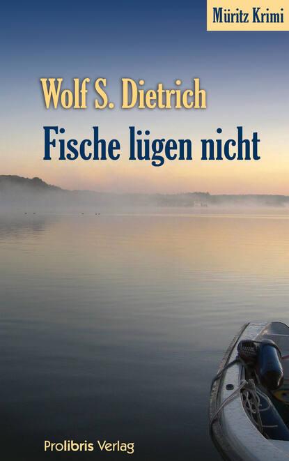 Wolf S. Dietrich Fische lügen nicht недорого