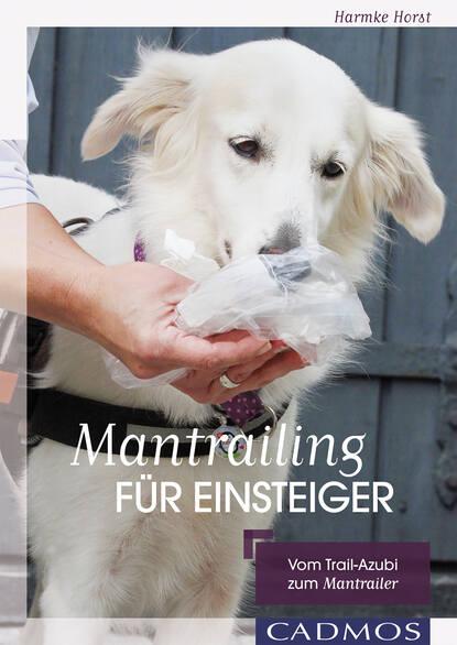 Harmke Horst Mantrailing für Einsteiger anna malou mönchsweg für einsteiger