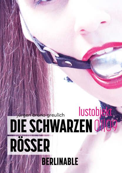 Jürgen Bruno Greulich Die schwarzen Rösser - Folge 1 недорого