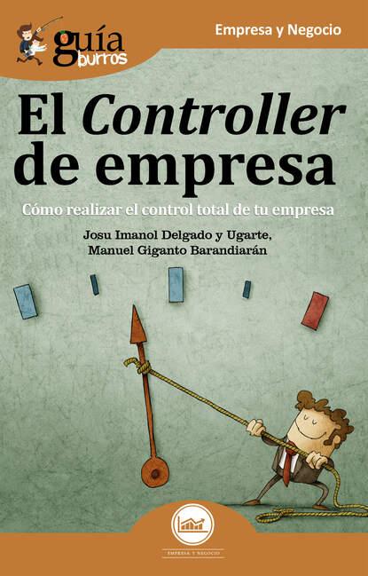 Фото - Josu Imanol Delgado y Ugarte GuíaBurros: El controller de empresa josu imanol delgado y ugarte guíaburros poder y pobreza