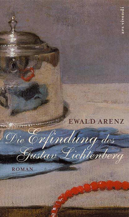 Ewald Arenz Die Erfindung des Gustav Lichtenberg (eBook) недорого