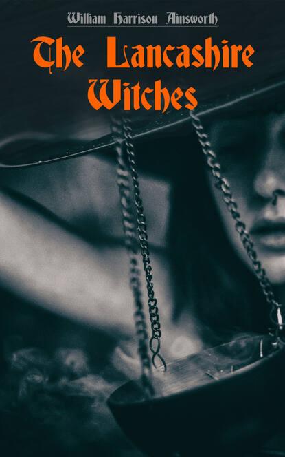 William Harrison Ainsworth The Lancashire Witches ainsworth william harrison jack sheppard