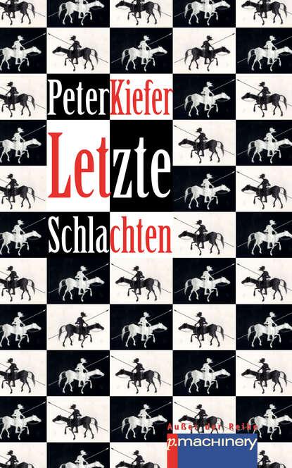 Peter Kiefer LETZTE SCHLACHTEN недорого