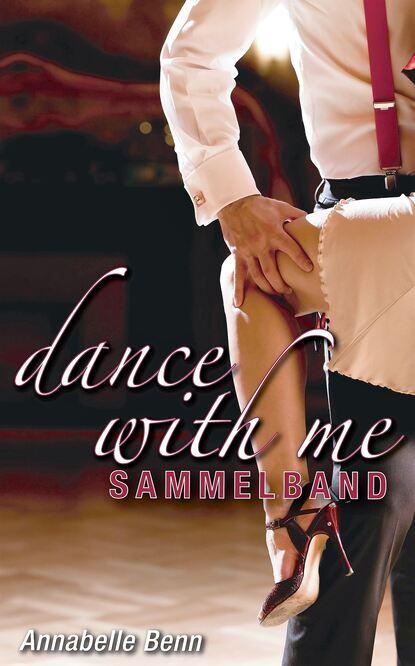 Annabelle Benn Dance with me Heiße Rhythmen, heiße Liebe недорого