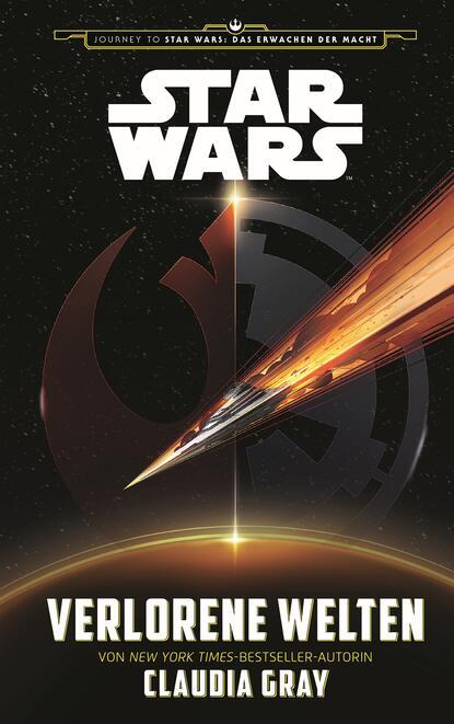 Фото - Claudia Gray Star Wars: Verlorene Welten claudia gray star wars leia prinzessin von alderaan