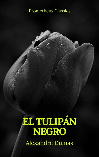 Фото - Александр Дюма El tulipán negro (Prometheus Classics) эдгар аллан по el gato negro prometheus classics