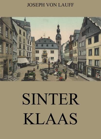 Joseph von Lauff Sinter Klaas brian klaas despot s apprentice