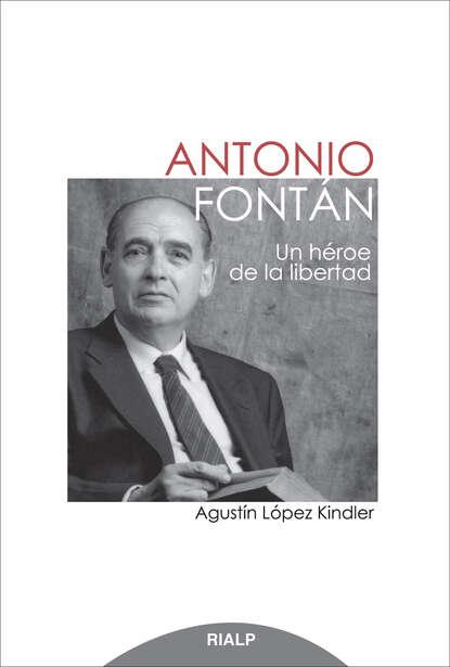 Agustín López Kindler Antonio Fontán. Un héroe de la libertad недорого