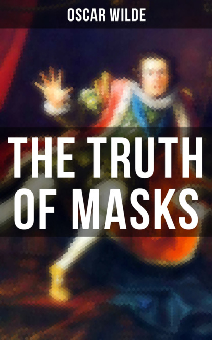 Фото - Oscar Wilde THE TRUTH OF MASKS oscar wilde the picture of dorian gray unabridged