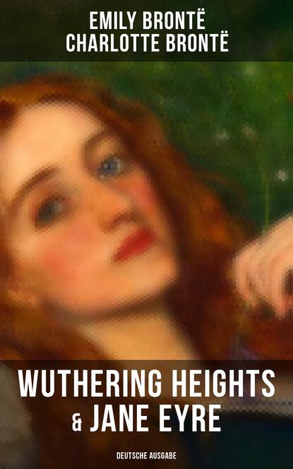 Фото - Charlotte Bronte Wuthering Heights & Jane Eyre (Deutsche Ausgabe) charlotte bronte jane eyre