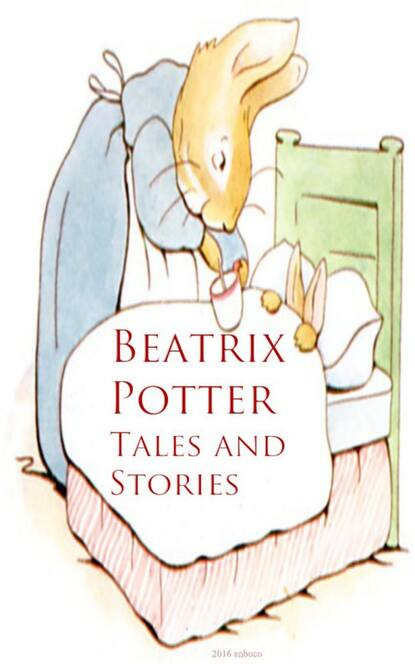Beatrix Potter Beatrix Potter: Tales and Stories potter b beatrix potter collection volume two