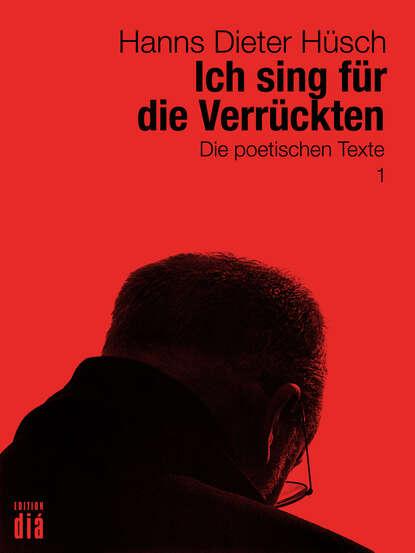 Фото - Hanns Dieter Husch Ich sing für die Verrückten hanns dieter husch hanns dieter hüsch ein lesebuch