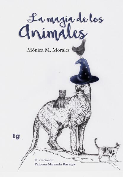 Mónica M. Morales La magia de los animales mónica ojeda historia de la leche