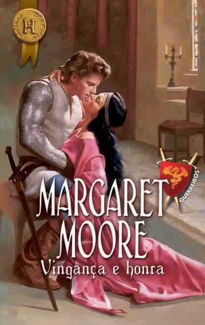 Margaret Moore Vingança e honra margaret moore vingança e honra
