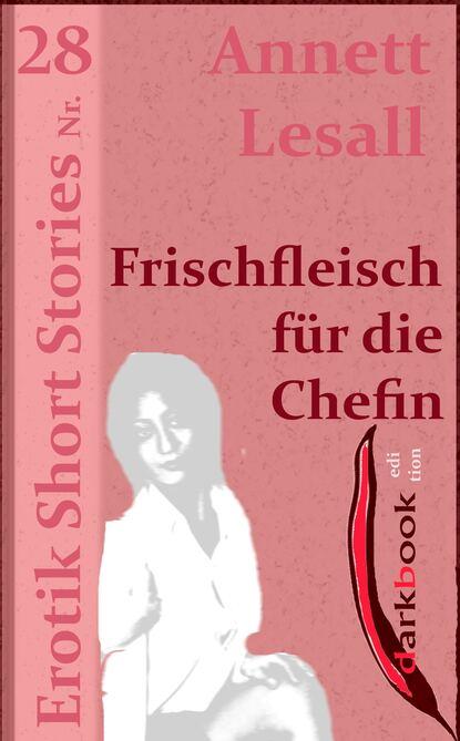 Фото - Annett Lesall Frischfleisch für die Chefin annett lesall faschingsbraut