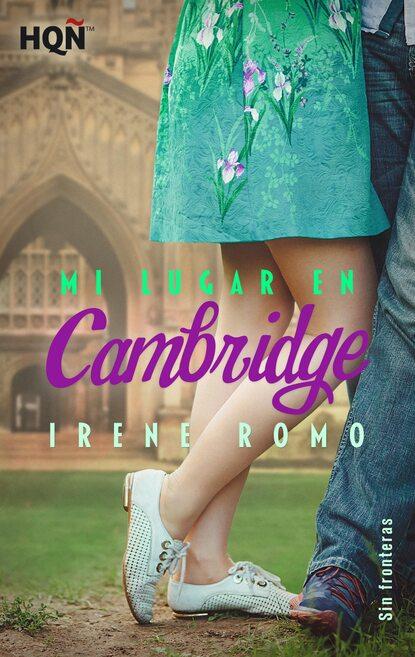 Фото - Irene Romo Mi lugar en Cambridge (Sin fronteras) pat casalà mi vida sin ti