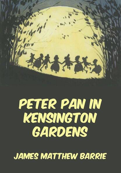 James Matthew Barrie Peter Pan In Kensington Gardens barrie james matthew peter pan