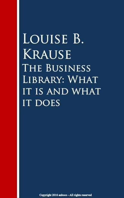 Louise B. Krause The Business Library: What it is and what it does florence nightingale notes on nursing what it is and what it is not