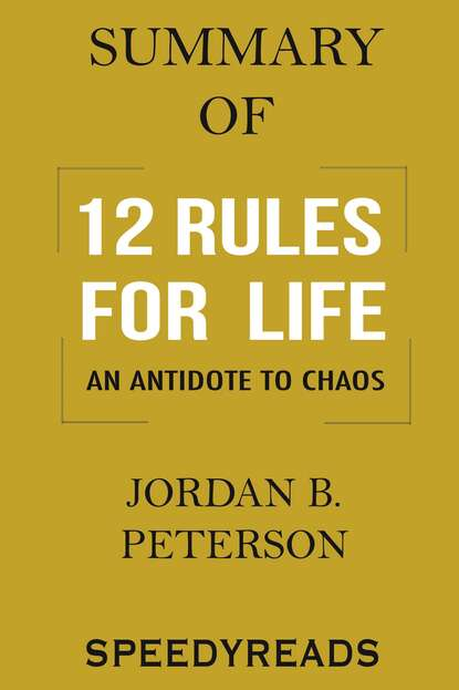 SpeedyReads Summary of 12 Rules for Life rules for modern life