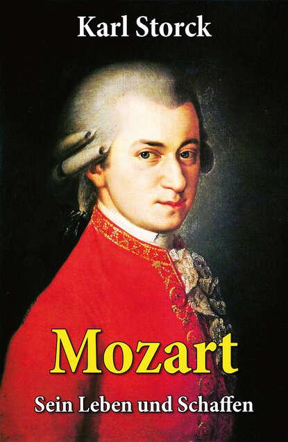 Фото - Karl Storck Mozart - Sein Leben und Schaffen timo storck trieb