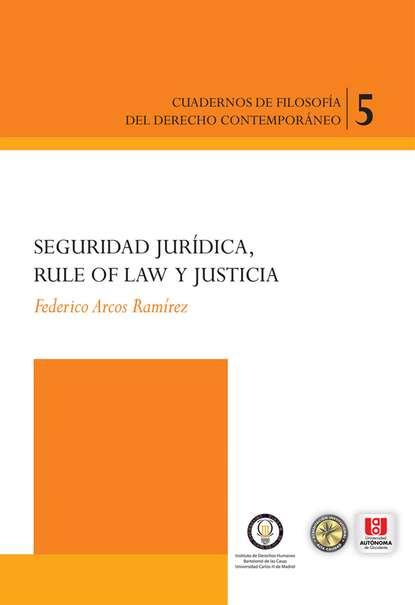 Federico Arcos Ramirez Seguridad jurídica, rule of law y justicia недорого