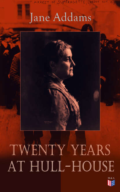 Jane Addams Twenty Years at Hull-House jane addams democracy and social ethics