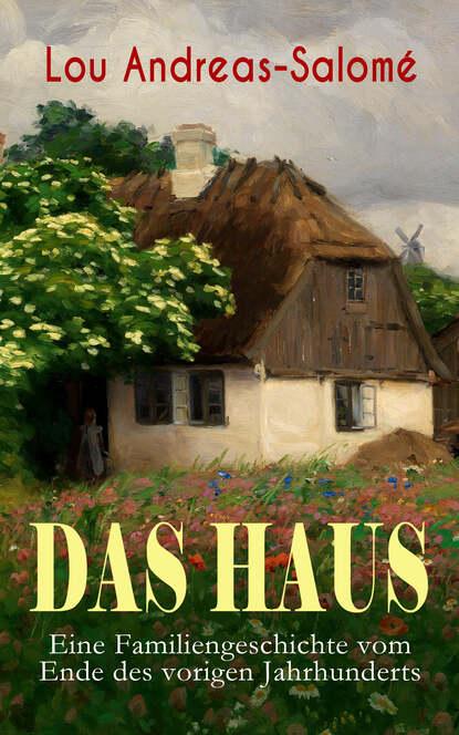 Lou Andreas-Salome Das Haus - Eine Familiengeschichte vom Ende des vorigen Jahrhunderts c graupner das wort vom kreuz ist eine torheit gwv 1152 23