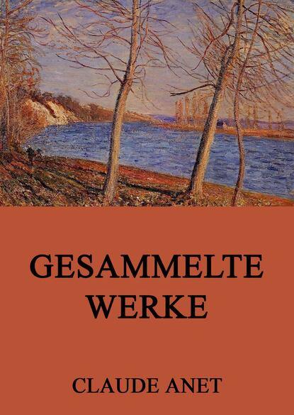 Фото - Claude Anet Gesammelte Werke heinrich zschokke gesammelte werke
