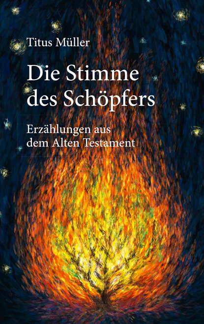 Titus Müller Die Stimme des Schöpfers titus müller vom glück zu leben