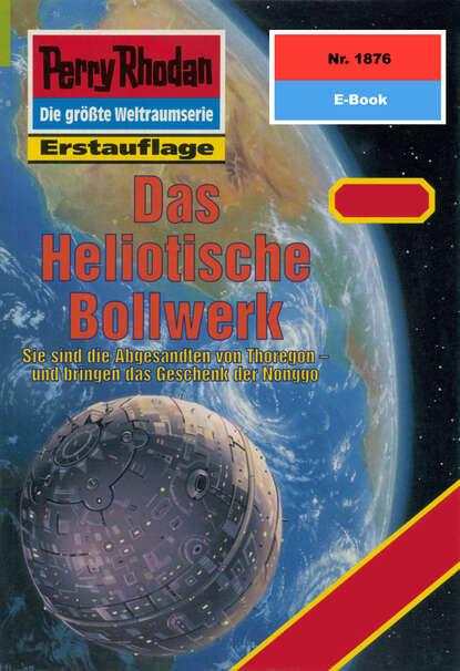 Horst Hoffmann Perry Rhodan 1876: Das Heliotische Bollwerk horst hoffmann perry rhodan 2268 das paragonkreuz