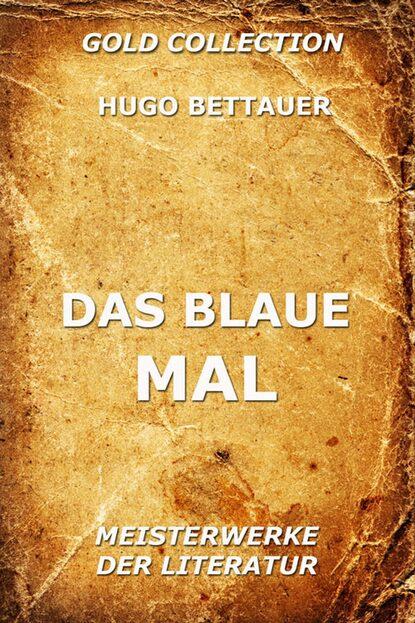 Hugo Bettauer Das blaue Mal m reger tragt blaue traume