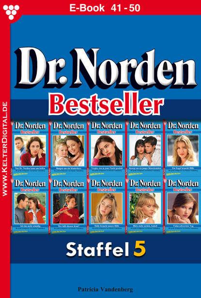 Patricia Vandenberg Dr. Norden Bestseller Staffel 5 – Arztroman недорого