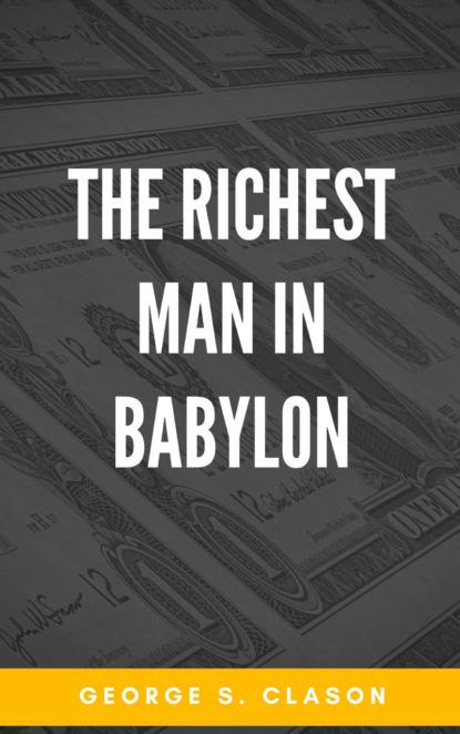 George S. Clason The Richest Man in Babylon велосипед commencal babylon 29 2016