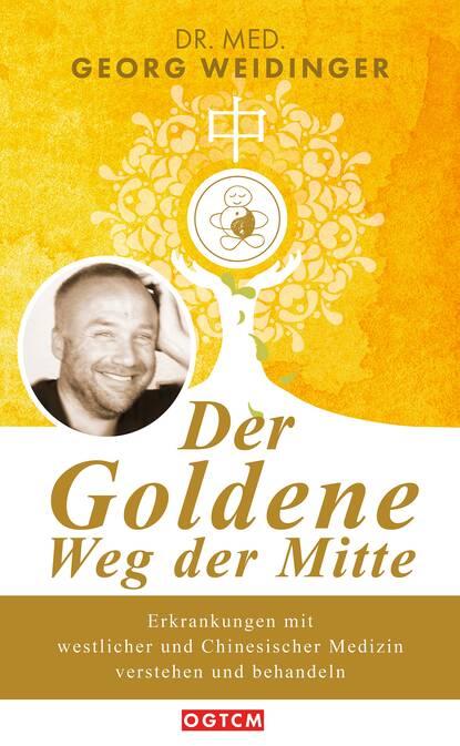 Georg Weidinger Der Goldene Weg der Mitte rebecca michéle der weg der verlorenen träume