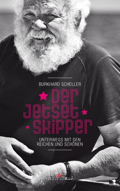 Burkhard Scheller Der Jetset-Skipper недорого
