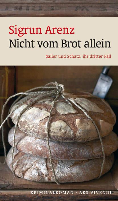 Sigrun Arenz Nicht vom Brot allein (eBook) недорого