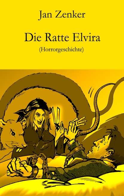 Фото - Jan Zenker Die Ratte Elvira jan zenker die ratte elvira horrorgeschichte ungekürzt