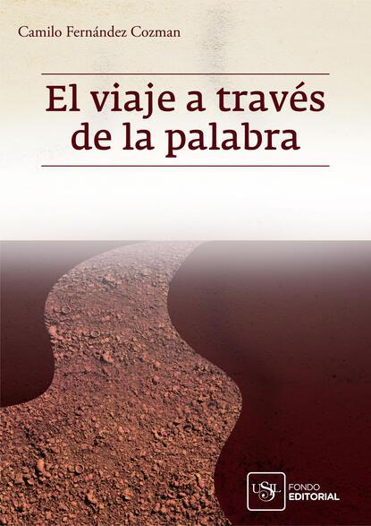 Camilo Fernández Cozman El viaje a través de la palabra camilo fernández cozman interculturalidad y sujeto migrante en la poesía de vallejo cisneros y watanabe
