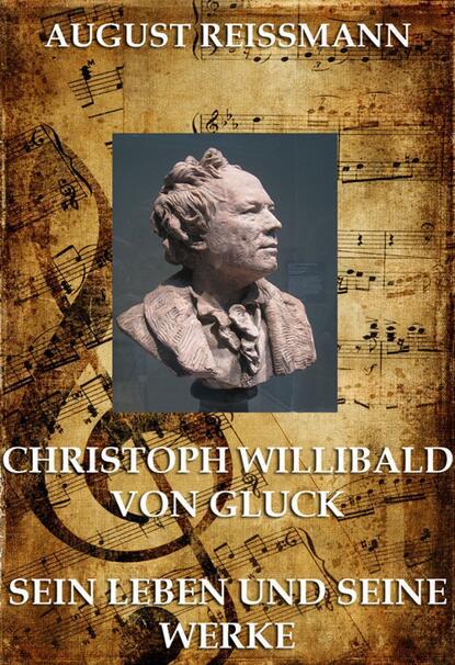 August Reissmann Christoph Willibald von Gluck christoph von schmid die ostereyer