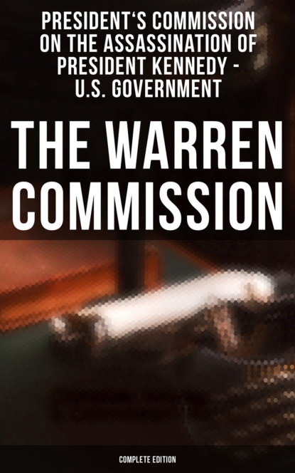 granger b the november man President's Commission on the Assassination of President Kennedy - U.S. Government The Warren Commission (Complete Edition)