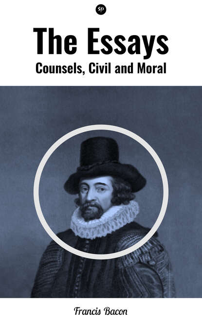 Francis Bacon The Essays: Counsels, Civil and Moral francis bacon neues organon